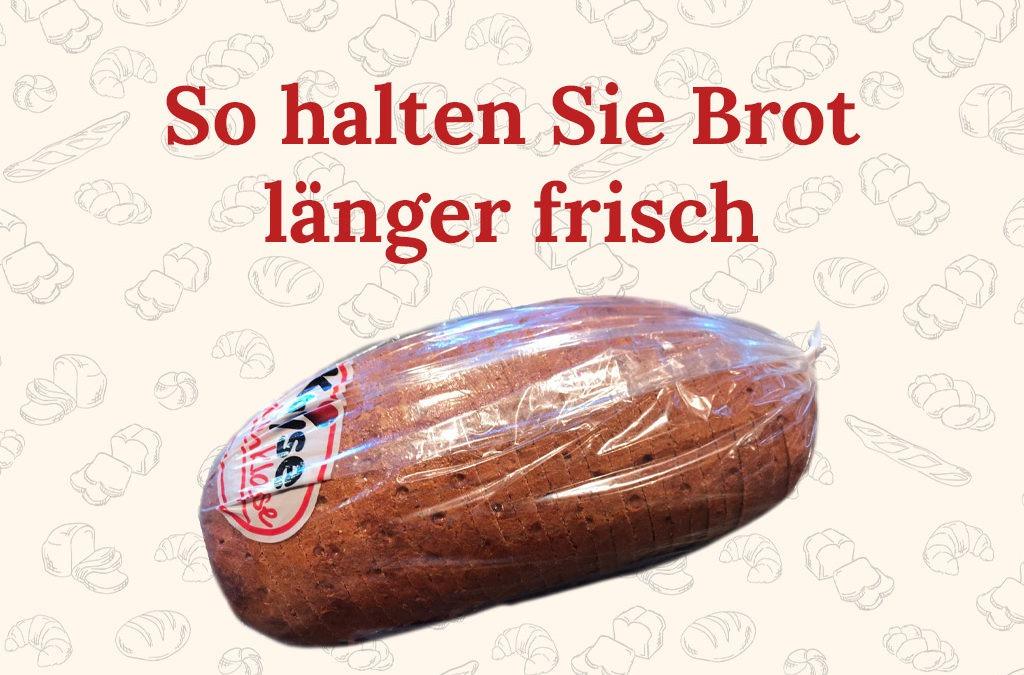 So bleibt Ihr Brot länger frisch